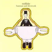Bamnan & Slivercork von Midlake