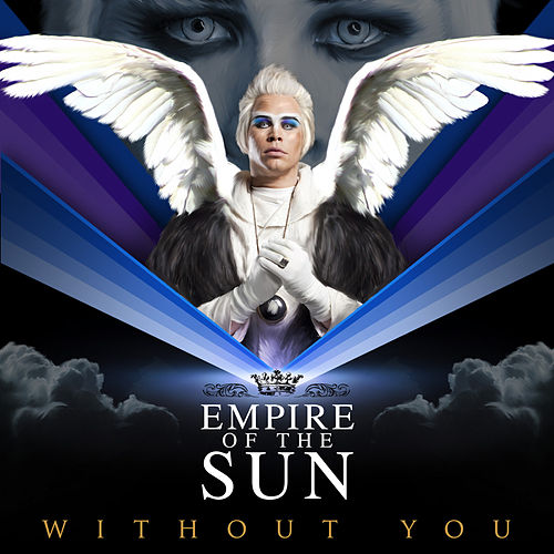 Without You (New Version) by Empire of the Sun