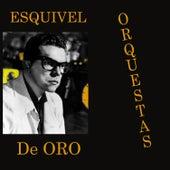 Esquivel Orquestas de Oro by Esquivel
