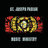 St. Joseph Parish Music Ministry by St. Joseph Parish Music Ministry