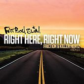 Right Here, Right Now (Friction & Killer Hertz Remix) de Fatboy Slim
