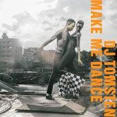 Make Me Dance by Dj tomsten