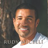 Rudy Micelli by Rudy Micelli