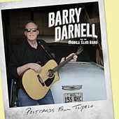 Postcards from Tupelo by Barry Darnell and the Mobile Slim Band