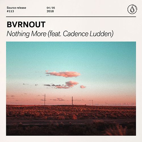 Nothing More (feat. Cadence Ludden) von Bvrnout