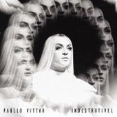 Indestrutível de Pabllo Vittar