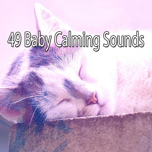 49 Baby Calming Sounds by Lullaby Land