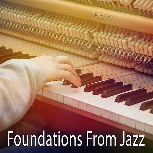Foundations From Jazz by Chillout Lounge