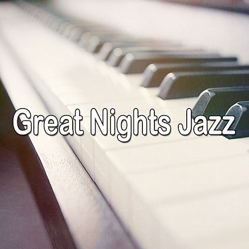 Great Nights Jazz by Chillout Lounge