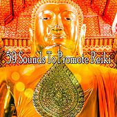 59 Sounds To Promote Reiki von Massage Therapy Music