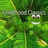 Childhood Classics by Canciones Infantiles