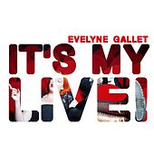 It's My Live! by Evelyne Gallet