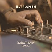 Robot Baby (Remixes) de Ultramen