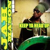 Keep Ya Head Up by Jah Mason