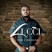 1 Time 4 the Road by Mr. Lucci