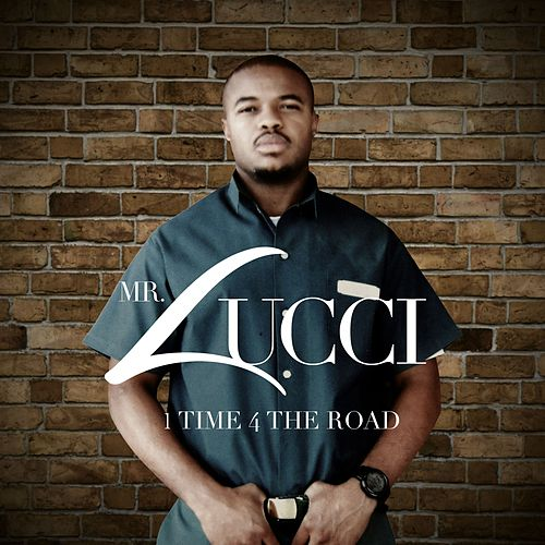 Mr  Lucci - 1 Time 4 The Road (2018) | Kill-A-Hoe