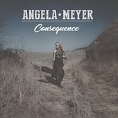 Consequence by Angela Meyer