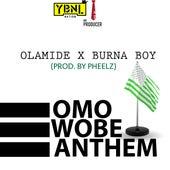 Omo Wobe Anthem (feat. Burna Boy) by Olamide