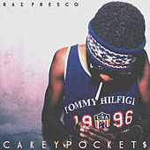 Cakey Pocket$ by Raz Fresco