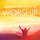 Christian Pop Songs of Worship de Divine Faith