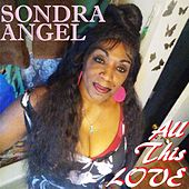 All This Love by Sondra Angel