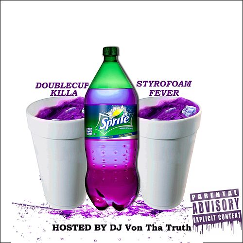 Styrofoam Fever by DoubleCup Killa