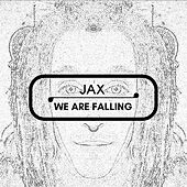 We Are Falling by Jax
