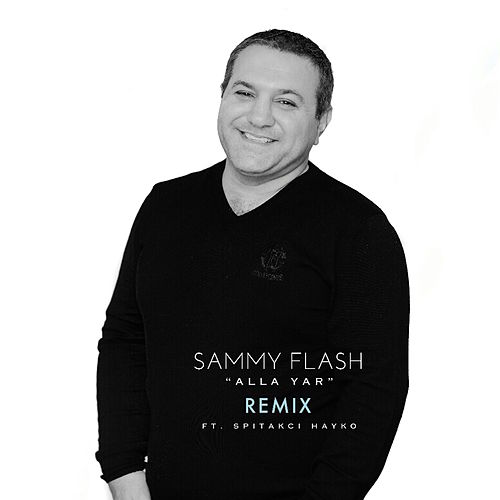 Alla Yar (feat. Spitakci Hayko) [Remix] van Sammy Flash