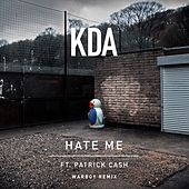 Hate Me (feat. Patrick Cash) (Warboy Remix) by KDA