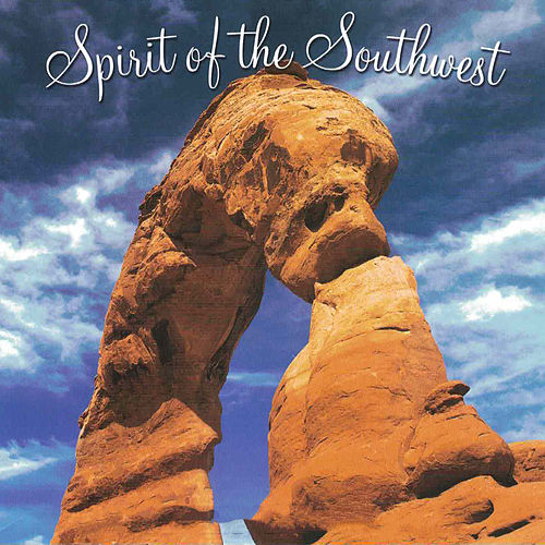 Spirit Of The Southwest by Spirit Of America