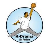 Air Jordan (Remix) by k-Drama