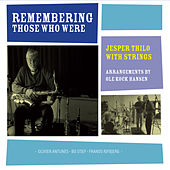 Remembering Those Who Were by Jesper Thilo