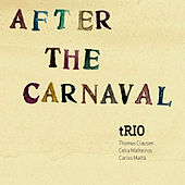 After The Carnaval by Carlos Malta