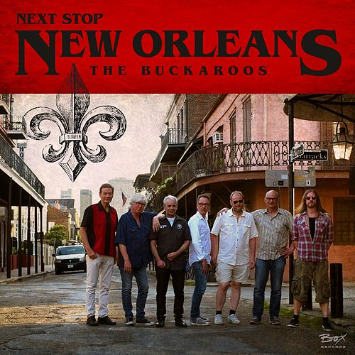 Next Stop New Orleans by The Buckaroos