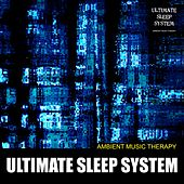 Ultimate Sleep System de Ambient Music Therapy