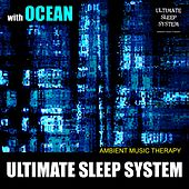 Ultimate Sleep System (with Ocean) de Ambient Music Therapy
