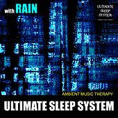 Ultimate Sleep System (with Rain) de Ambient Music Therapy