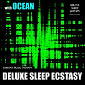 Deluxe Sleep Ecstasy (with Ocean) de Ambient Music Therapy