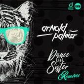 Dance Little Sister (Remixes) de Arnold Palmer