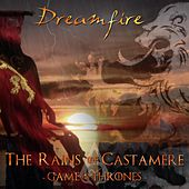 The Rains of Castamere von Dreamfire