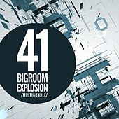 41 Bigroom Explosion Multibundle - EP by Various Artists