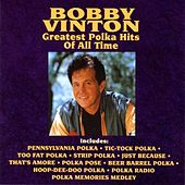 Greatest Polka Hits Of All Time by Bobby Vinton