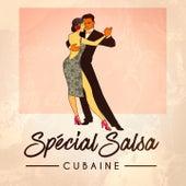 Spécial Salsa Cubaine de Various Artists