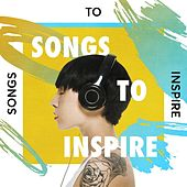 Songs to Inspire di Various Artists