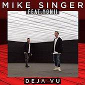 Deja Vu (feat. Yonii) by Mike Singer