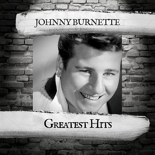 Greatest Hits by Johnny Burnette