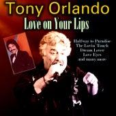 Love on Your Lips de Tony Orlando