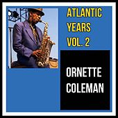 Atlantic Years, Vol. 2 by Ornette Coleman