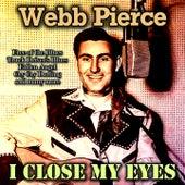 I Close My Eyes de Webb Pierce