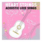 Heart Strings - Acoustic Love Songs di Various Artists